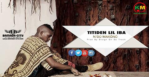 TITIDEN (LIL IBA) - N'DO MAKÔNÔ (SON)