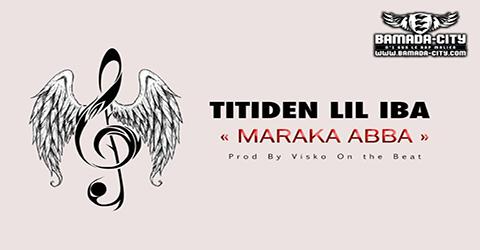 TITIDEN - MARAKA ABBA - PROD BY VISKO