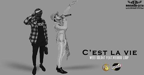 VIEUBOU LOUP FEAT WEEI SOLDAT - C'EST LA VIE - PROD BY WEEI SOLDAT