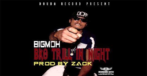 BIG MOH - BKO TRILL IN NIGHT (SON)