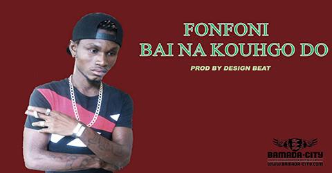 FONFONI - BAI NA KOUGHO DO (SON)