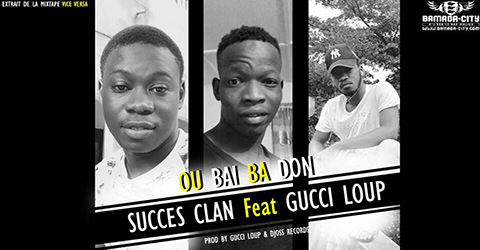 SUCCÈS CLAN Feat. GUCCI LOUP - OU BAI BA DON (SON)