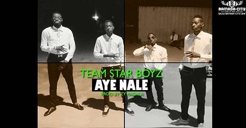 TEAM STAR BOYZ - AYE NALE (SON)