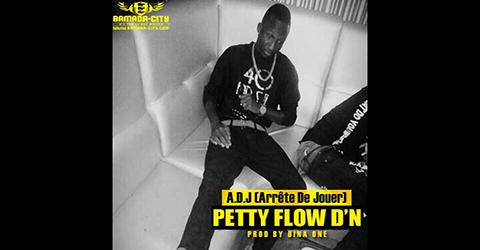 PETTY FLOW D'N - A.D.J (ARRÊTE DE JOUER) (SON)