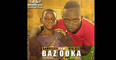 SAMBISCO Feat. NFA BIZ - BAZOOKA (SON)