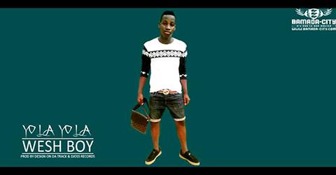 WESH BOY - YOLA YOLA (SON)