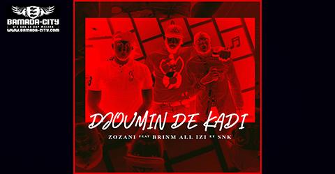 ZOZANI Feat. BRINM ALL IZI & S-NK - DJOUMIN DE KADI (SON)
