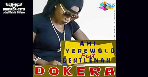 AMI YEREWOLO Feat. GENTLEMEN - DOKÈRA (SON)