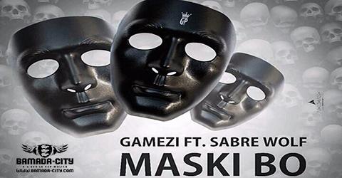 GAMEZI Feat. SABRE WOLF - MASKI BO (SON)