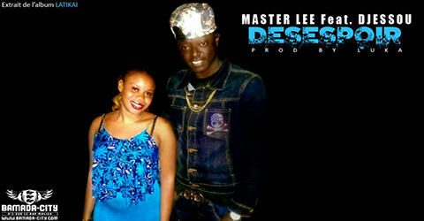 MASTER LEE Feat. DJESSOU - DESESPOIR (SON)