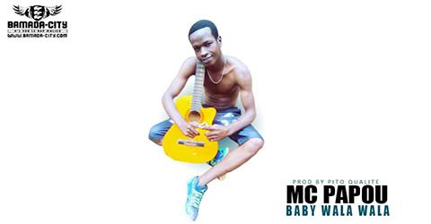MC PAPOU - BABY WALA WALA (SON)