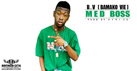 MED BOSS - B.V (BAMAKO VIE) (SON)