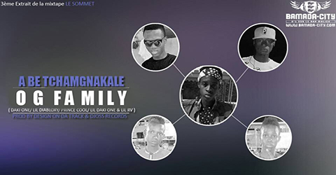 OG FAMILY - A BE TCHAMGNAKALE (SON)