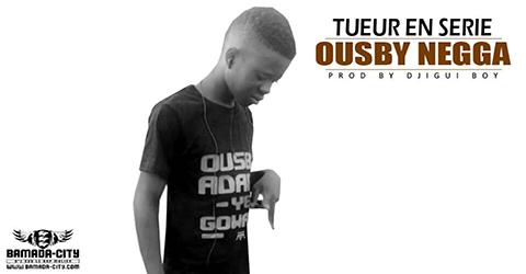 OUSBY NEGGA - TUEUR EN SÉRIE (SON)