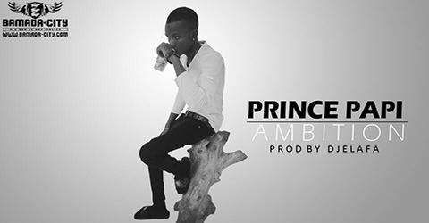 PRINCE PAPI - AMBITION (SON)