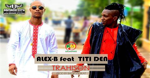 ALEX-B Feat. TITI DEN - TRAHISON (SON)