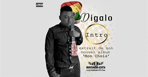 DIGALO - INTRO (MON CHOIX)