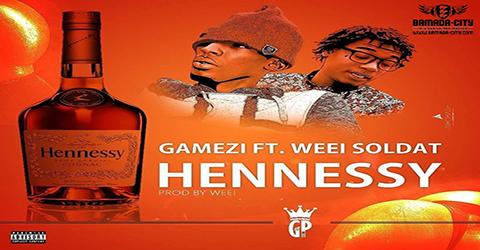GAMEZI Feat. WEEI SOLDAT - HENNESSY (SON)
