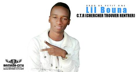 LIL BOUNA - C.T.R (CHERCHER TROUVER RENTRER) (SON)