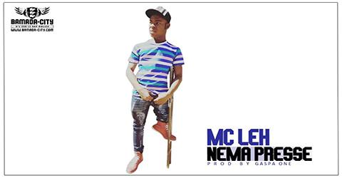 MC LEH - NEMA PRESSÉ (SON)