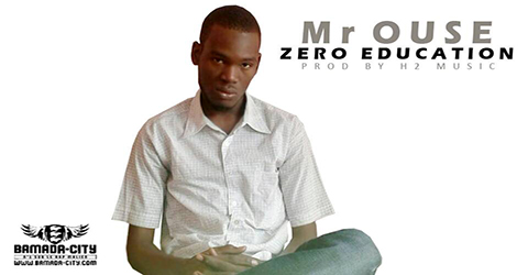 Mr OUSE - ZERO EDUCTION (SON)