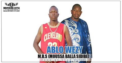 ABLO WEZY - M.B.S (MOUSSA BALLA SIDIBE) (SON)
