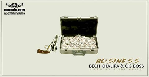 BECH KHALIFA & OG BOSS - BUSINESS (SON)