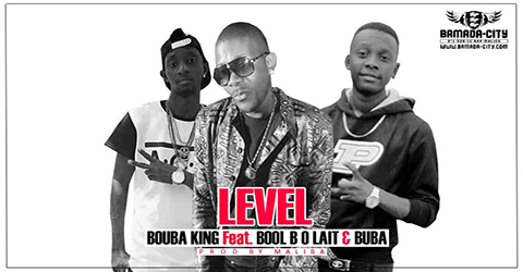 BOUBA KING Feat. BOOL B O LAIT & BUBA - LEVEL (SON)