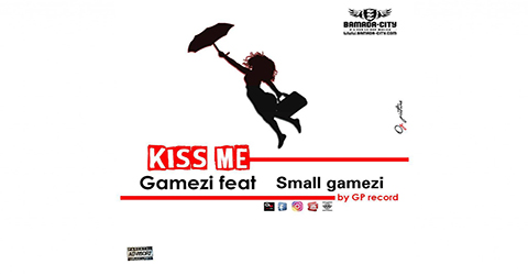 GAMEZI Feat. SMALL GAMEZI - KISS ME (SON)