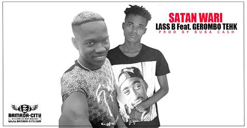 LASS B Feat. GEROMBO TEHK - SATAN WARI (SON)