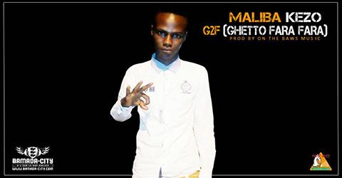 MALIBA KEZO - G2F (GHETTO FARA FARA) (SON)