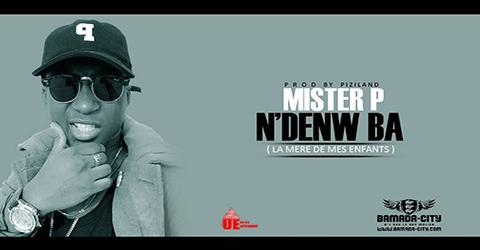 MISTER P - N'DENW BA (LA MERE DE MES ENFANTS) (SON)