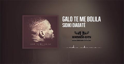 SIDIKI DIABATE - GALO TE ME BOLILA