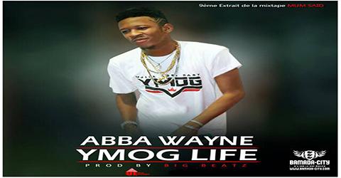 ABBA WAYNE - YMOG LIFE (SON)