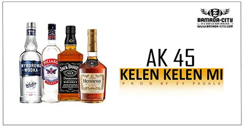AK 45 - KELEN KELEN MI (SON)
