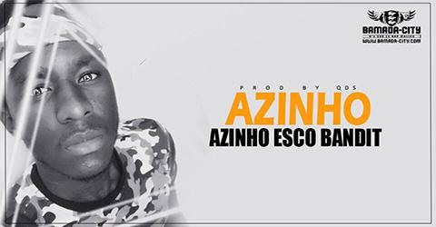 AZINHO - AZINHO ESCO BANDIT (SON)