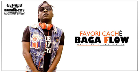 BAGA FLOW - FAVORI CACHÉ (SON)