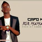 CAPO WEEI - FOR MAMAN LOVA (SON)