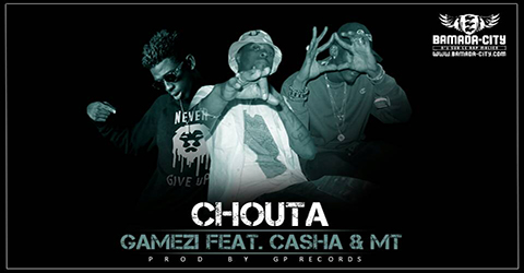 GAMEZI Feat. CASHA & MT - CHOUTA (SON)