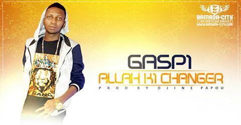 GASPI - ALLAH KI CHANGER (SON)