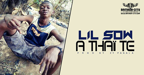 LIL SOW - A THAÏ TE (SON)