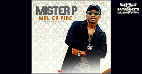 MISTER P - MAL EN PIRE (SON)