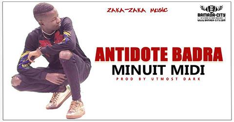 ANTIDOTE BADRA - MINUIT MIDI (SON)