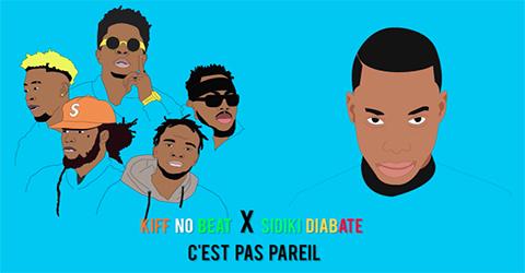 KIFF NO BEAT Feat. SIDIKI DIABATE - C'EST PAS PAREIL