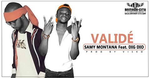 SAMY MONTANA Feat. DIG DIO - VALIDÉ (SON)