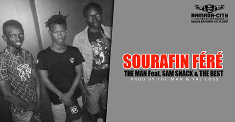 THE MAN Feat. SAM SNACK & THE BEST - SOURAFIN FÉRÉ (SON)