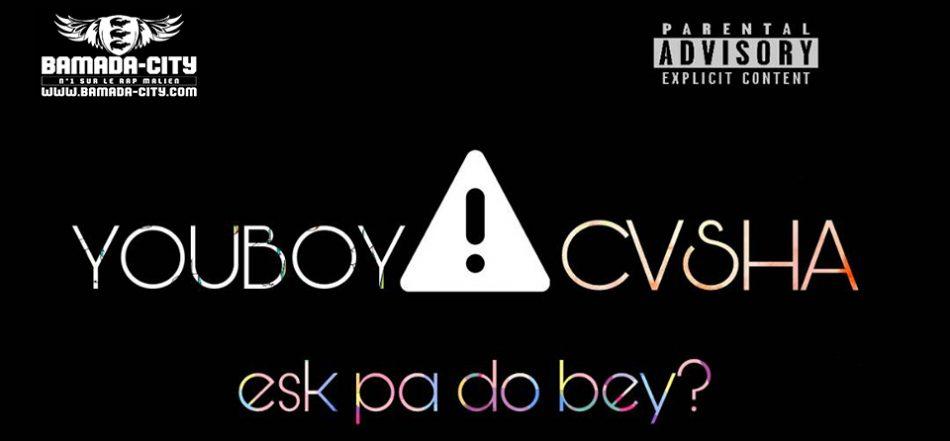 YOUBOY Feat. CASHA - ESK PA DO BEY?