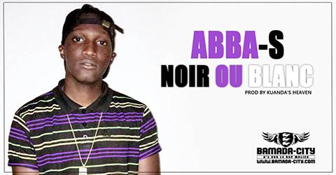 ABBA S - NOIR OU BLANC Prod by KUANDA'S HEAVEN site