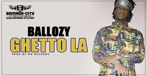 BALLOZY - GHETTO LA Prod by NN REECORDS site