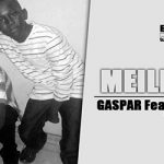 GASPAR Feat. PABLOXY - MEILLEUR Prod by DINA ONE site